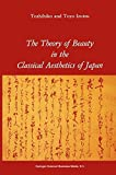img - for The Theory of Beauty in the Classical Aesthetics of Japan book / textbook / text book