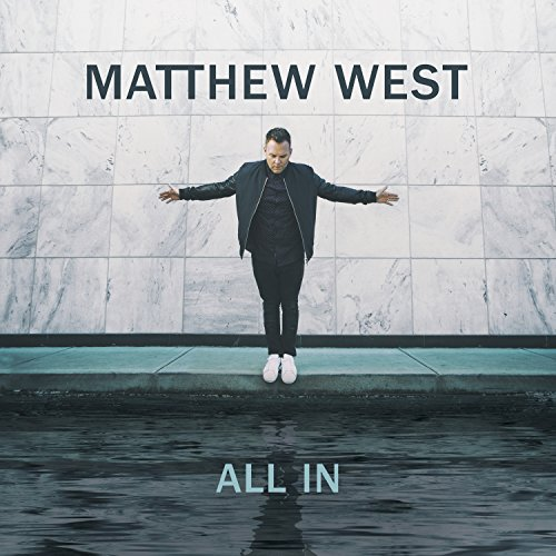 Matthew West - All In (2017)