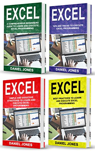 Excel: 4 Books in 1- Bible of 4 Manuscripts in 1-Beginner's Guide+ Tips and Tricks+ Simple and Effective strategies+ Best Practices to learn Excel programming Efficiently