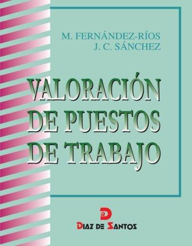 Valoracion De Puestos De Trabajo (Spanish Edition) by Ediciones Díaz de Santos