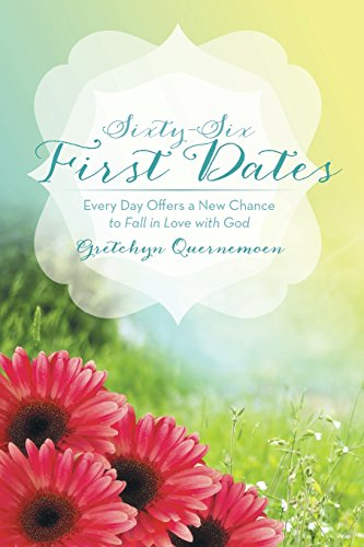 Sixty-Six First Dates: Every Day Offers a New Chance to Fall in Love with God