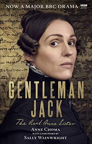 Gentleman Jack: The Real Anne Lister The Official Companion to the BBC Series - http://medicalbooks.filipinodoctors.org