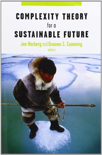 Complexity Theory for a Sustainable Future (Complexity in Ecological Systems)
