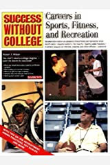 Careers in Sports, Fitness, and Recreation (Success Without College) by Robert F. Wilson (2001-05-01) Paperback