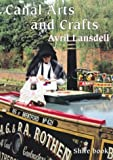 img - for Canal Arts and Crafts (Shire Album) by Avril Lansdell (2004-03-01) book / textbook / text book