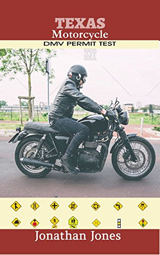 TEXAS MOTORCYCLE DMV PERMIT TEST: 300 DMV Test Questions and Answers To Help You Prepare For The Motorcycle Drivers License Permit, Including 2018 Driving (Texas Bike Rides)