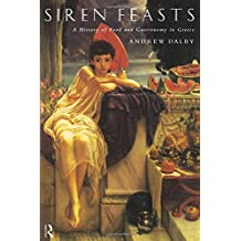 Siren Feasts: A History of Food and Gastronomy in Greece