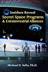 Insiders Reveal Secret Space Programs & Extraterrestrial Alliances by Dr. Michael Salla