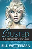 Busted - the Odyssey of Holly Bunn, Bill Wetterman, 1492144762