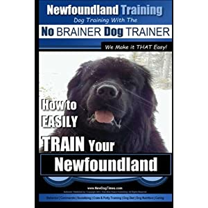 Newfoundland Training | Dog Training with the No BRAINER DogTRAINER ~ We Make it THAT Easy!: How to EASILY TRAIN Your Newfoundland 2