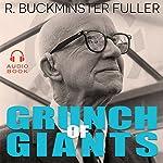 Grunch of Giants | R. Buckminster Fuller