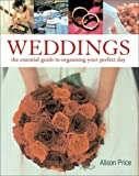 img - for Weddings: The Essential Guide to Organising Your Perfect Day book / textbook / text book