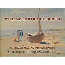 William Partridge Burpee: American Marine Impressionist