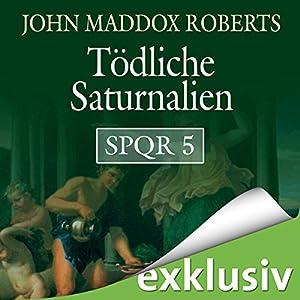 Tödliche Saturnalien (SPQR 5) Hörbuch