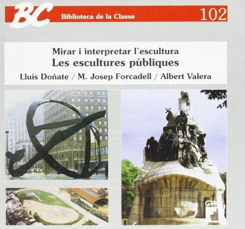 Descargar Libro Les Escultures Publiques: Mirar I Interpretar L'escultura Lluís Doñate Barea