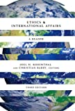 Ethics & International Affairs: A Reader