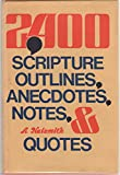 img - for 2400 Scripture Outlines, Anecdotes, Notes and Quotes book / textbook / text book