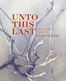 Unto This Last: Two Hundred Years of John Ruskin