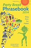 Party Brazil Phrasebook 2014, Alice Rose and Nati Vale, 1612432727