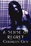 A Sense of Regret, Cherilyn Guy, 1451272472