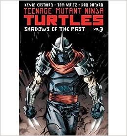 Teenage Mutant Ninja Turtles: Shadows of the Past Volume 3 ...