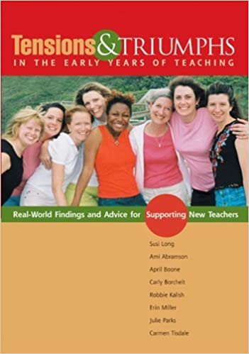 Tensions and Triumphs in the Early Years of Teaching: Real-world Findings and Advice For Supporting New Teachers by Susi Long (2006-11-10)