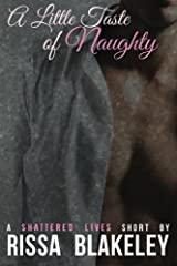 A Little Taste of Naughty: A Shattered Lives Short Story Paperback