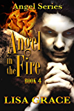 Angel in the Fire, Book 4: Angel Series (The Angel Series)