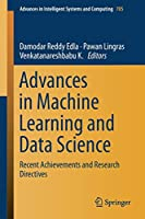 Advances in Machine Learning and Data Science: Recent Achievements and Research Directives Front Cover