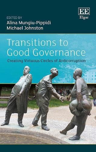 Creating Circles - Transitions to Good Governance: Creating Virtuous Circles of Anticorruption