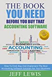quickbooks alternative - The Book You Need Before You Buy That Accounting Software: How To Find, Buy and Implement the Best Accounting Software Solution For Your Business (Accounting ... Bookkeeping and Accounting Buyers Guide 1)
