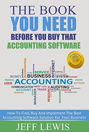 the-book-you-need-before-you-buy-that-accounting-software-how-to-find-buy-and-implement-the-best-acc
