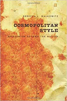 Book Cosmopolitan Style: Modernism Beyond the Nation by Walkowitz Rebecca L. (2007-10-12)
