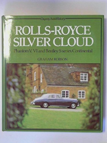 Rolls-Royce Silver Cloud: Phantom V, VI and Bentley S series, Continental (Osprey autohistory)