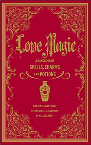 Love Magic: A Handbook of Spells, Charms, and Potions