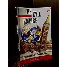 The Evil Empire: Globalization's Darker Side