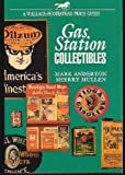 img - for Gas Station Collectibles (Wallace-Homestead Price Guide) by Mark Anderton (1993-11-24) book / textbook / text book