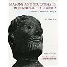 Masons and Sculptors in Romanesque Burgundy: The New Aesthetic of Cluny III