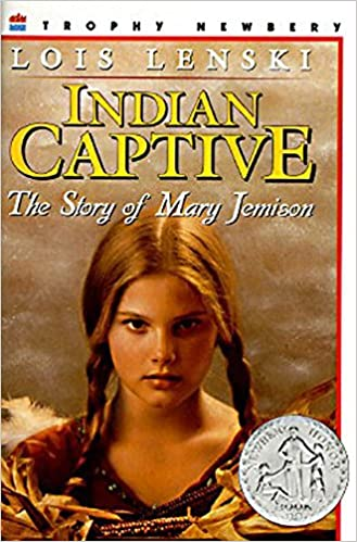 Indian Captive: The Story of Mary Jemison (Trophy Newbery)