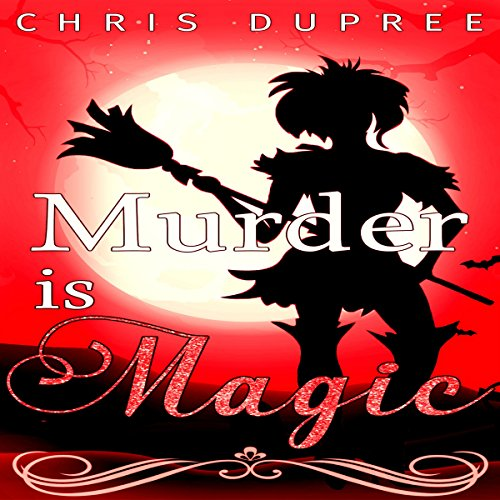 Murder Is Magic: Calypso's Capers Mysteries, Book 1