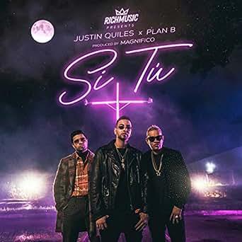 Amazon.com: Si Tú: Plan B, Magnifico Justin Quiles: MP3 ...