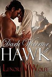 Historical Indian Western Romance, Dark Warrior: To Tame a Wild Hawk (Alpha Male Romance): Cowgirls Love Cowboys Romance Novel (Dark Cloth Book 1)