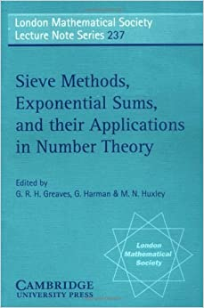 Book Sieve Methods, Exponential Sums, and their Applications in Number Theory (London Mathematical Society Lecture Note Series) 1st edition by Greaves, G. R. H., Harman, G., Huxley, M. N. (1997)