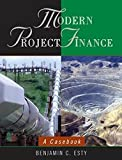 Modern Project Finance: A Casebook by Benjamin C. Esty (2003-10-17)