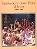 Festivals, Fairs and Fasts of India, Gupta, Shakti M., 8185120234