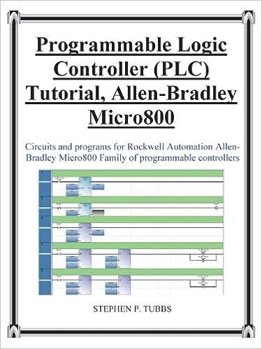 Progammable logic controller plc tutorial allen bradley micro800 progammable logic controller plc tutorial allen bradley micro800 stephen philip tubbs 9780981975344 amazon books fandeluxe Choice Image