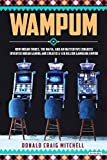 Wampum: How Indian Tribes, the Mafia, and an Inattentive Congress Invented Indian Gaming and Created a $28 Billion Gambling Empire