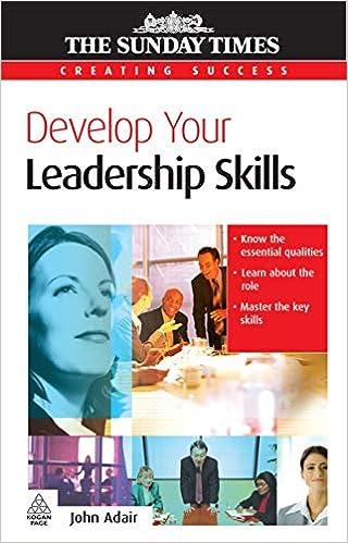 Develop Your Leadership Skills Creating Success Adair John 9780749449193 Amazon Com Books