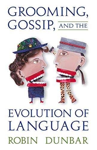 Grooming, Gossip, and the Evolution of Language (Of Evolution Language)