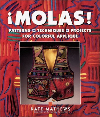 Molas!: Patterns, Techniques & Projects for Colorful Applique by Kate Mathews (Fish Applique Pattern)